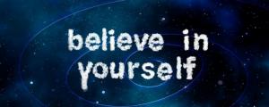 Affirmatie - Geloof in jezelf!